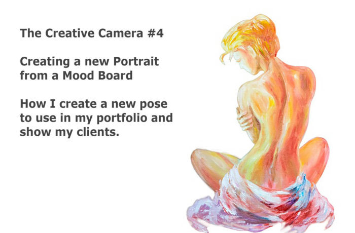 Creative Camera #4 – Creating a Portrait from a Mood Board