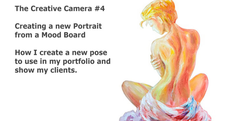 Live Broadcast – The Creative Camera #4 – Creating a Portrait from a Mood Board